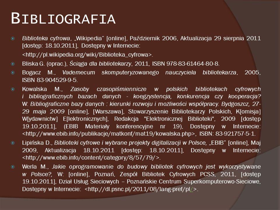 """Bibliografia Biblioteka cyfrowa, """"Wikipedia [online], Październik 2006, Aktualizacja 29 sierpnia 2011 [dostęp: 18.10.2011], Dostępny w Internecie:"""